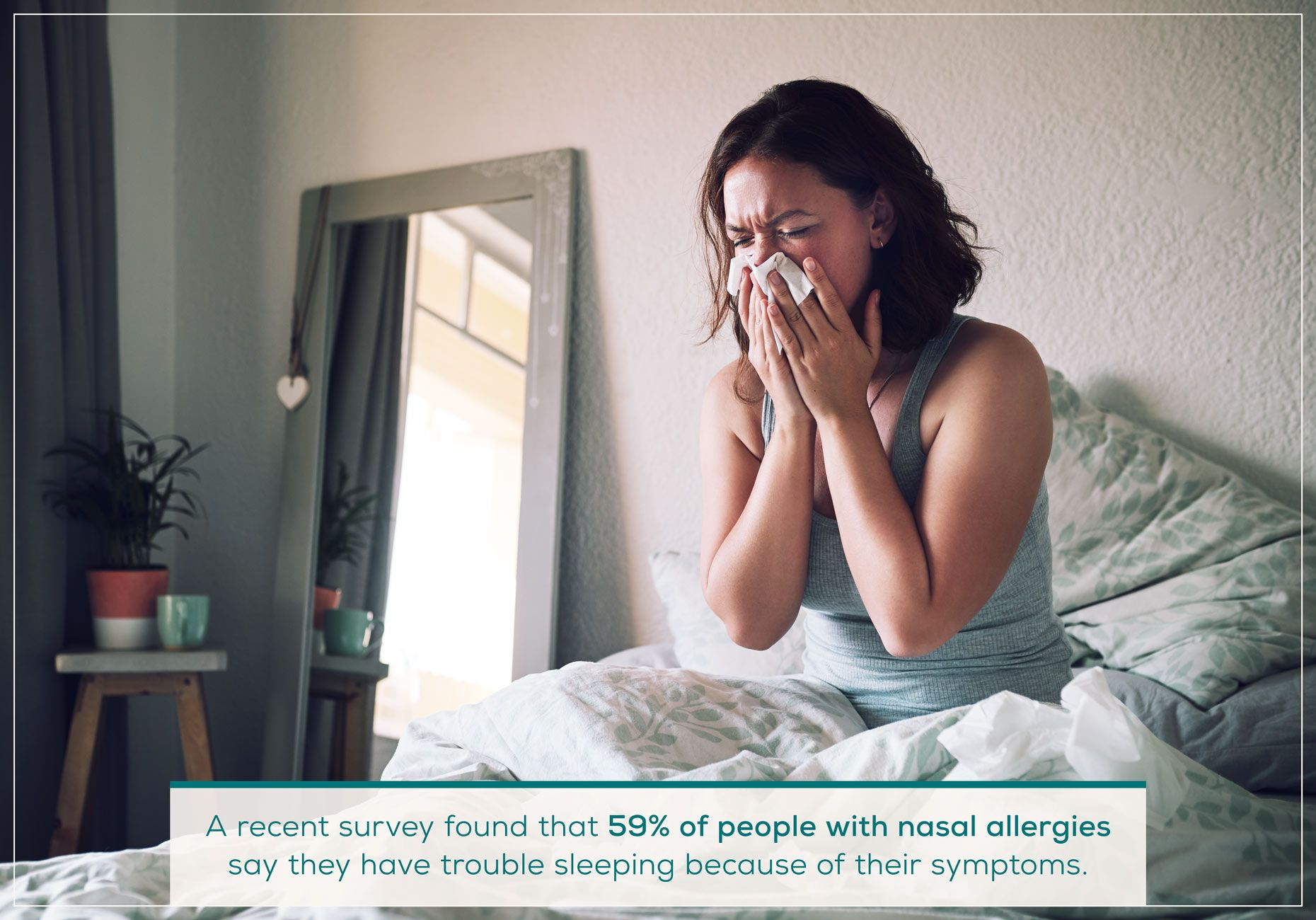 Allergies can make you feel tired.