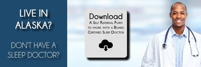 Live In AK? Need a Sleep Doc?